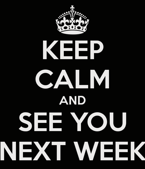 keep-calm-and-see-you-next-week-2